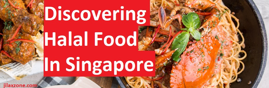 HalalFoodHunt - For those who are looking Halal Food in Singapore. Do come inside! - JILAXZONE
