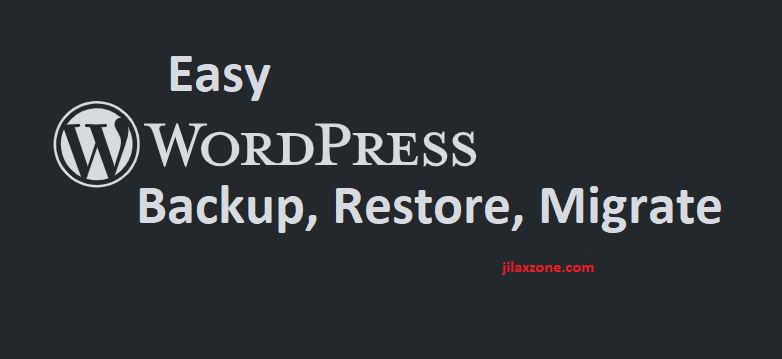 easy wordpress backup restore migrate jilaxzone.com